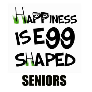 Happiness is Egg Shaped Seniors